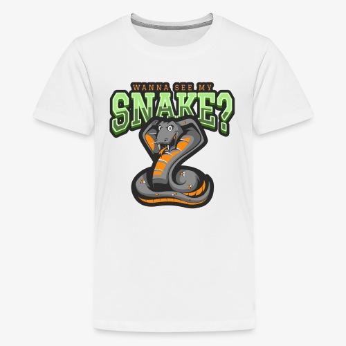 Wanna see my Snake III - Teinien premium t-paita