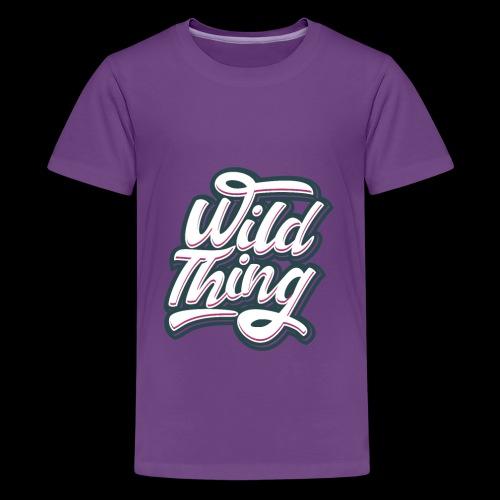 Wild Thing - Teenager Premium T-Shirt