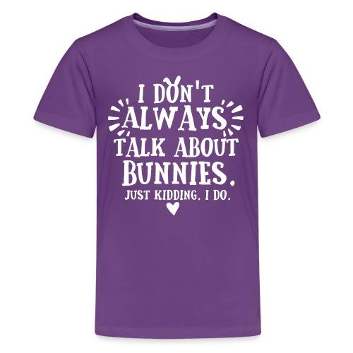 Always Talkin Bunnies 2 - Teinien premium t-paita
