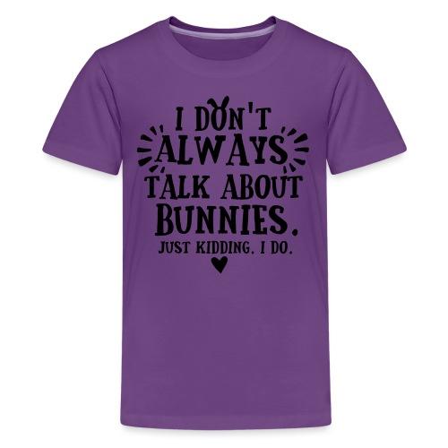 Always Talkin Bunnies 3 - Teinien premium t-paita