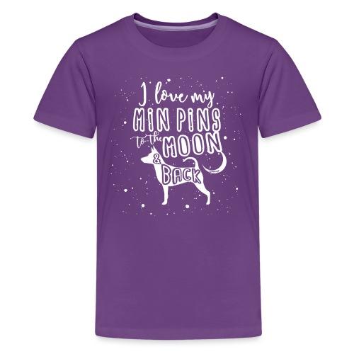 Min Pin Moon - Teinien premium t-paita