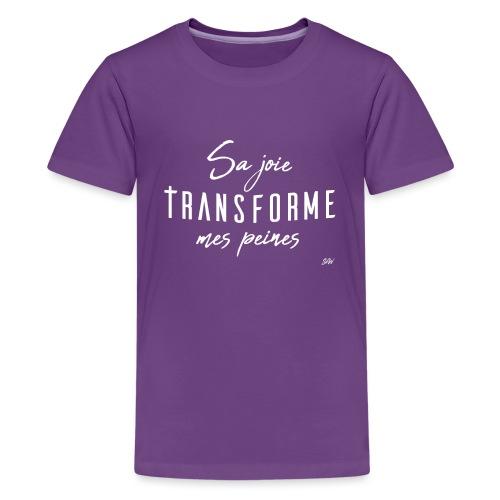 Sa joie transforme mes peines - T-shirt Premium Ado