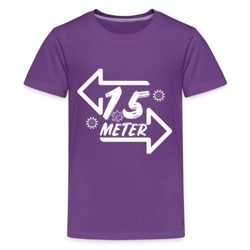 1.5 meter corona covid19 design - Teenager Premium T-shirt