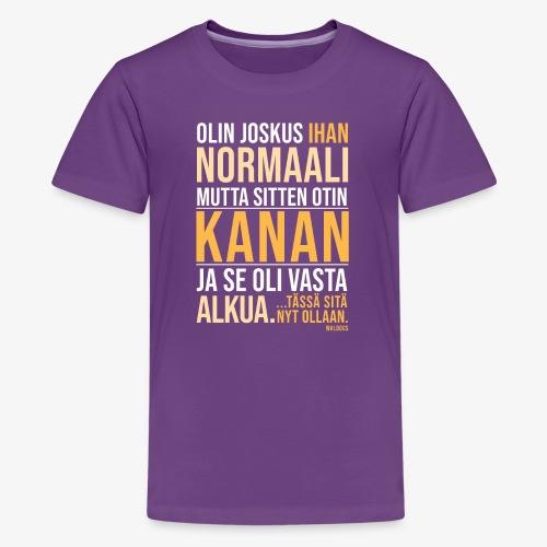 Vasta Alkua Kana II - Teinien premium t-paita