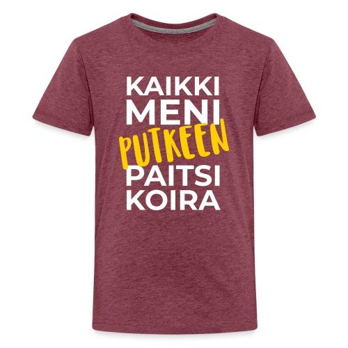 Kaikki Meni Putkeen - Teinien premium t-paita