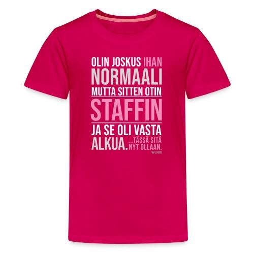 Vasta Alkua Staffi - Teinien premium t-paita