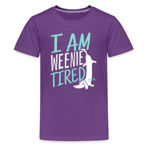 Weenie Tired II - Teinien premium t-paita