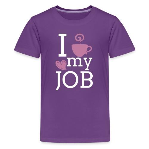 I love my job - Teinien premium t-paita