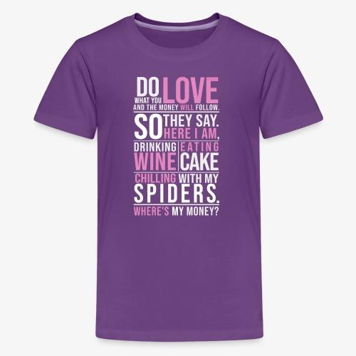Wine, Cake, Spiders - I - Teinien premium t-paita