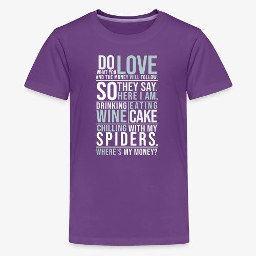 Wine, Cake, Spiders - II - Teinien premium t-paita