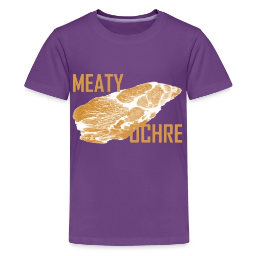 MEATY OCHRE - Teenager Premium T-Shirt