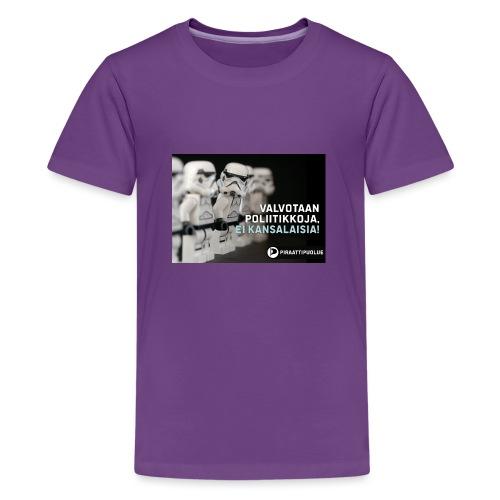 Valvotaan poliittikkoja ei kansalaisia - Teinien premium t-paita