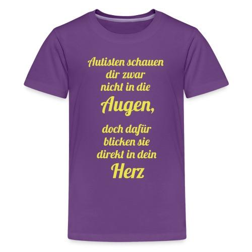 Autisten schauen in dein Herz, nicht in die Augen - Teenager Premium T-Shirt