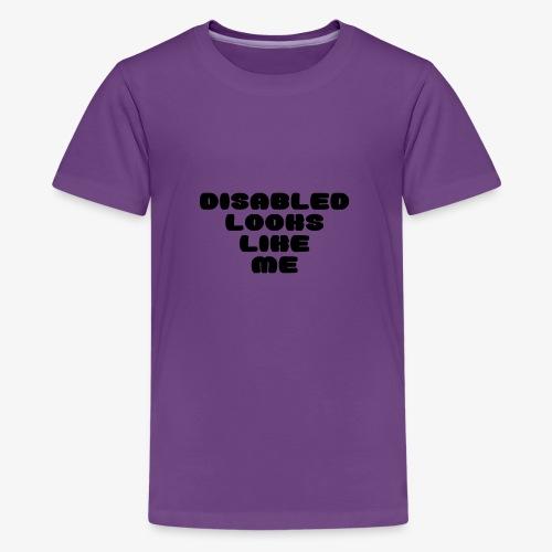 > Een gehandicapte ziet eruit zoals ik - Teenager Premium T-shirt