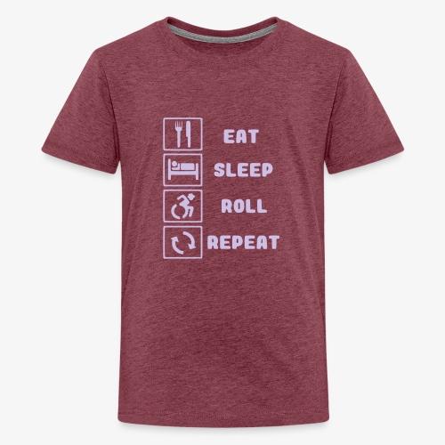 >Eten, slapen, rollen met rolstoel en herhalen 001 - Teenager Premium T-shirt