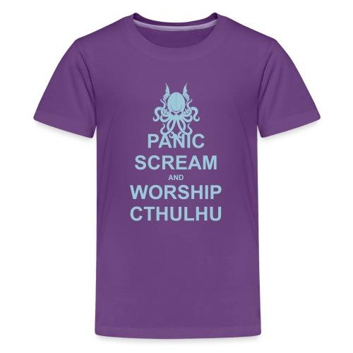 Panic Scream and Worship Cthulhu - Teenager Premium T-Shirt