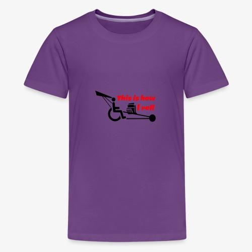 Zo rol ik met mijn rolstoel 009 - Teenager Premium T-shirt