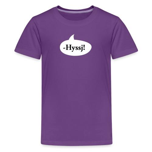 HYSSJ! - Premium-T-shirt tonåring
