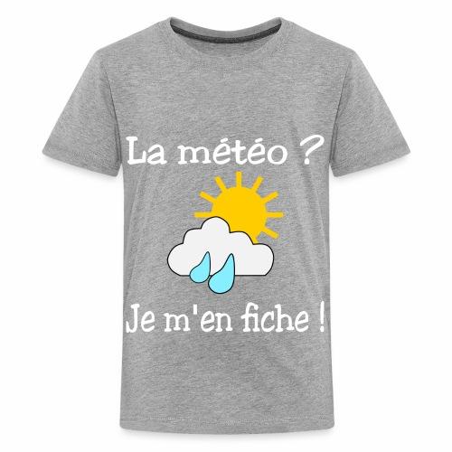 La météo - je m'en fiche ! - Teenage Premium T-Shirt