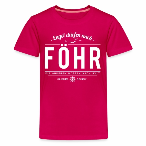 Engel dürfen nach Föhr, die anderen müssen nach... - Teenager Premium T-Shirt