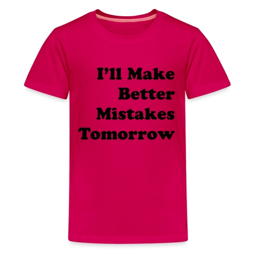 Better Mistakes - Teenager Premium T-shirt