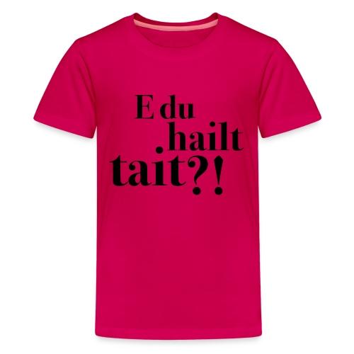 Hailttait - Premium T-skjorte for tenåringer