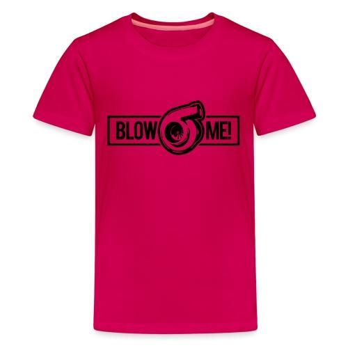 Blow Me - Teenage Premium T-Shirt