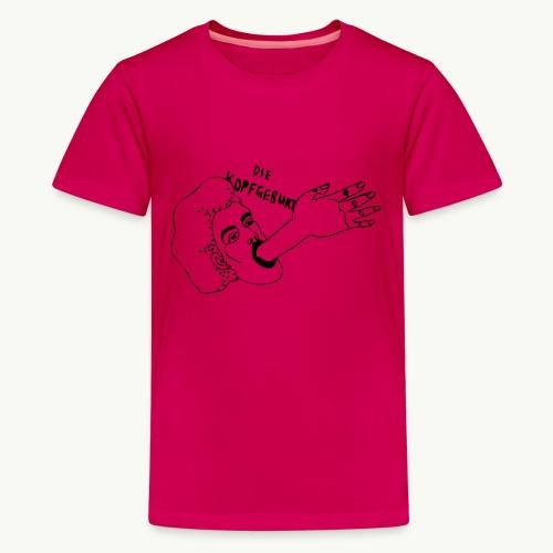 Kopfgeburt - Teenager Premium T-Shirt