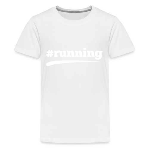 #RUNNING - Teenager Premium T-Shirt