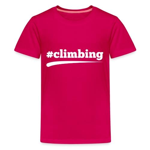 #CLIMBING - Teenager Premium T-Shirt