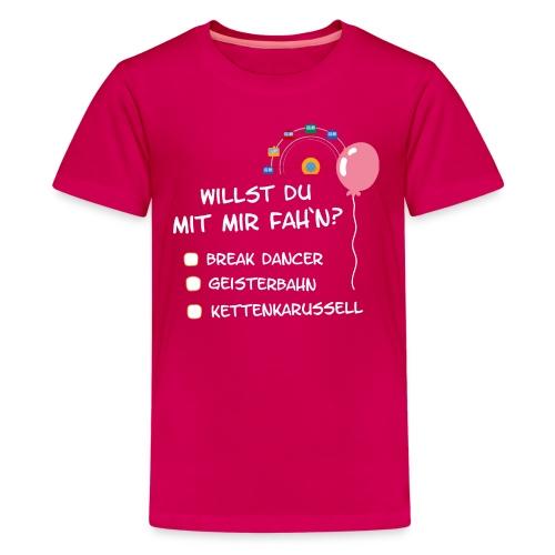 Willst du mit mir fah`n? - Teenager Premium T-Shirt