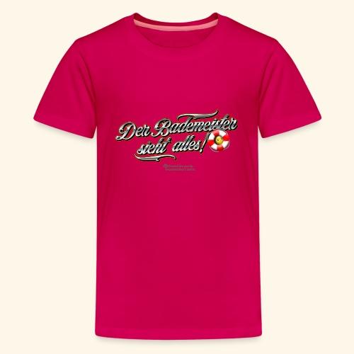 Bademeister Spruch Der Bademeister sieht alles - Teenager Premium T-Shirt
