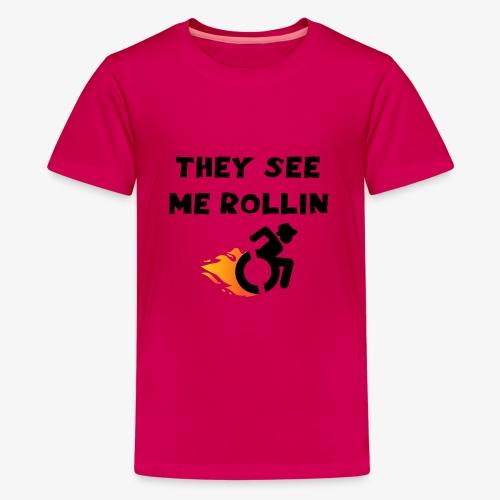 > Ze zien me rollen in mijn rolstoel, roller 003 - Teenager Premium T-shirt