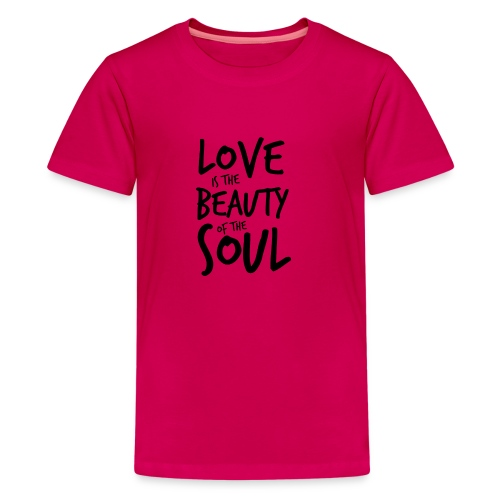Love is the beauty of the soul N - Maglietta Premium per ragazzi