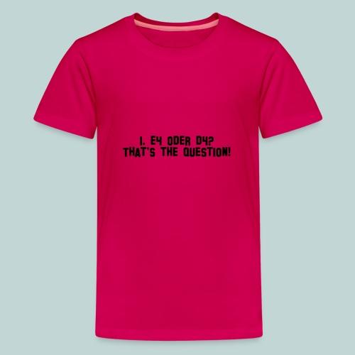 e4ord4 - Teenager Premium T-Shirt