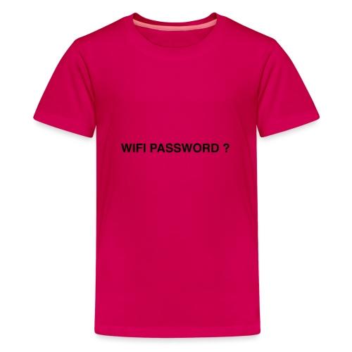 wifi password ? - Teenage Premium T-Shirt