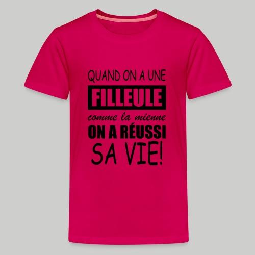 quand on a une filleule comme la mienne - T-shirt Premium Ado
