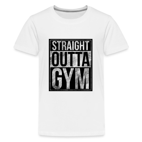 Fitness design - Straight Outta Gym - Teenage Premium T-Shirt