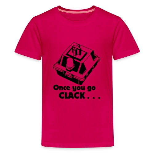 Once you go CLACK Tasse - Mechanical Keyboard Enth - Teenager Premium T-Shirt