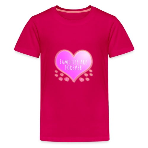 Families are forever pink heart - Teenage Premium T-Shirt