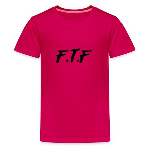 F T F - Teenage Premium T-Shirt