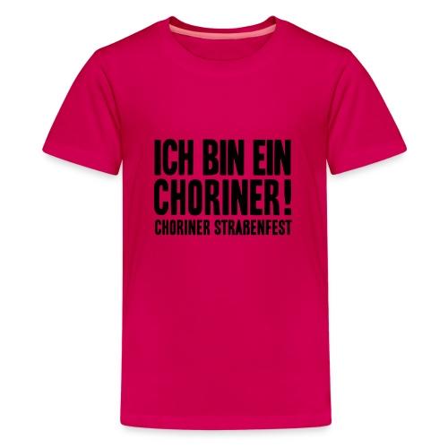 Ich bin ein Choriner! - Teenager Premium T-Shirt