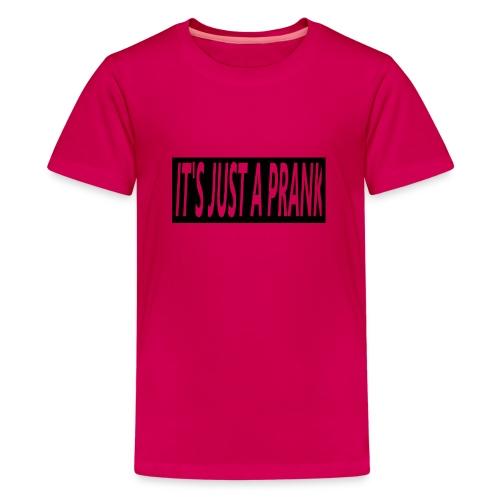 It's just a prank shirt mannen - Teenager Premium T-shirt