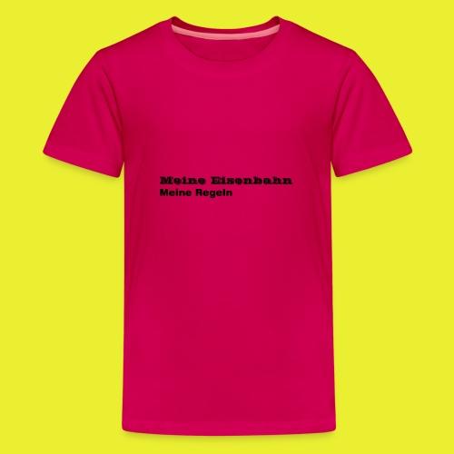 Meine Eisenbahn Meine Regeln - Teenager Premium T-Shirt