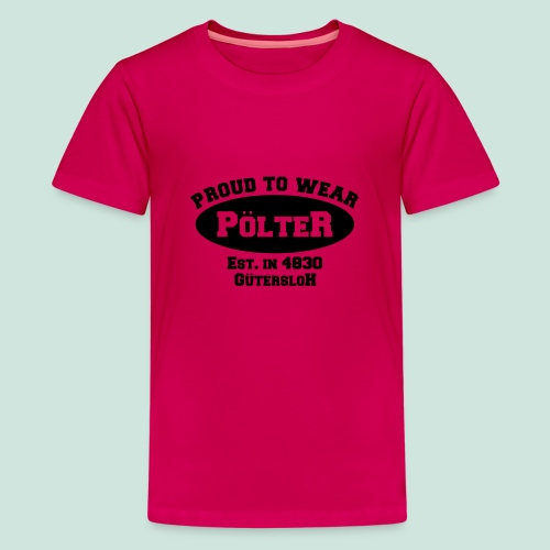 Pölter - Teenager Premium T-Shirt