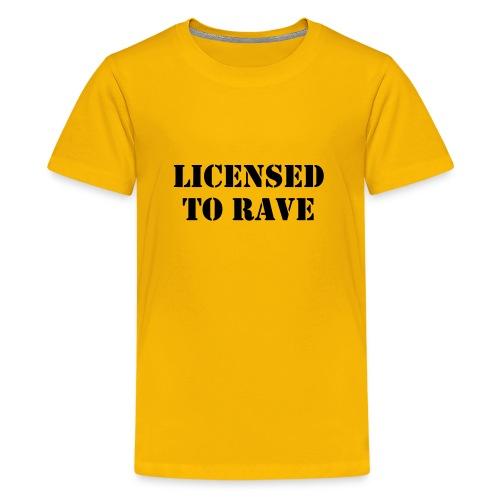Licensed to Rave - Teenage Premium T-Shirt