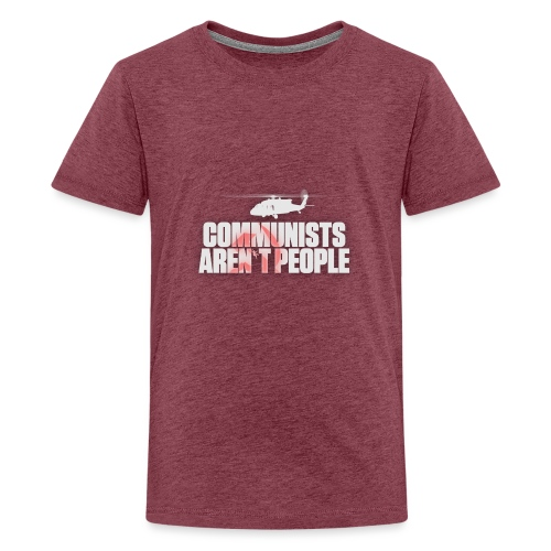 Communists aren't People (White) (No uzalu logo) - Teenage Premium T-Shirt