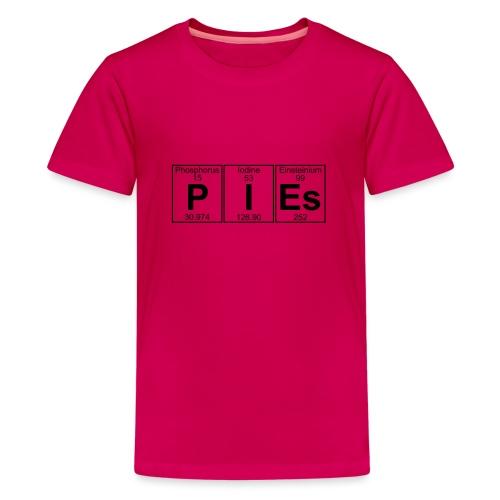 P-I-Es (pies) - Full - Teenage Premium T-Shirt