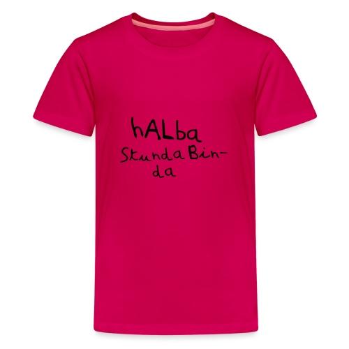 Halba Stunda Bin - da - Teenager Premium T-Shirt