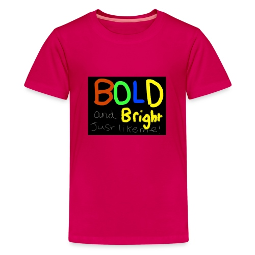 Bold and bright - Teenage Premium T-Shirt